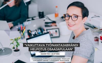 Vaikuttava Työnantajabrändi on helpotus kasvuyrityksen osaajapulaan | Podcast jakso #102