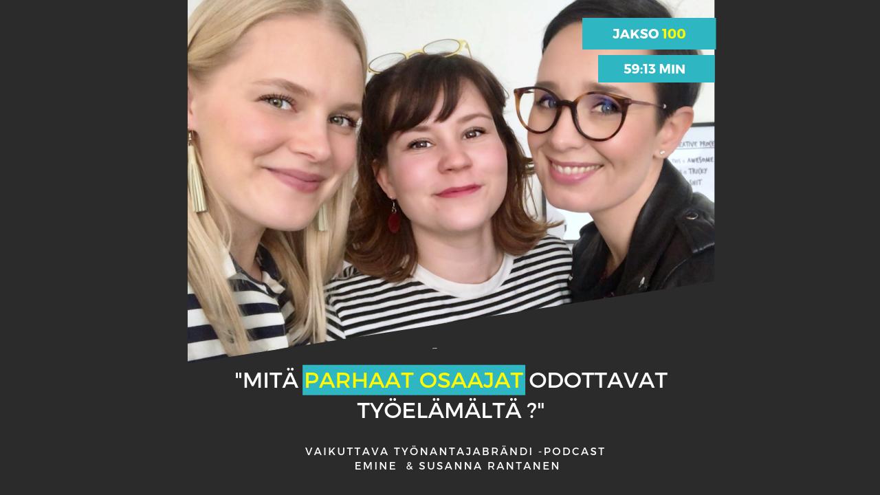 Eminaattorien odotuksia ja kokemuksia työelämästä Vaikuttava Työnantajabrändi Podcast 100