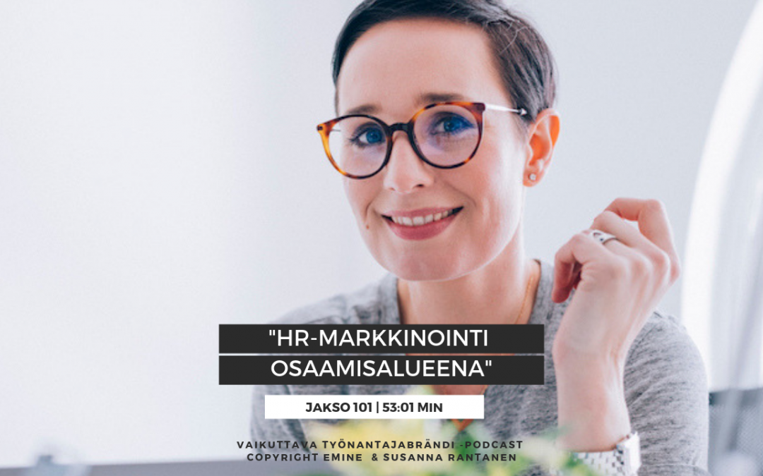 HR-markkinointi osaamisalueena – Podcast #101