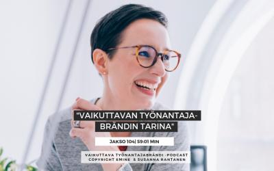 Vaikuttavan työnantajabrändin tarina – mistä kaikki lähti? Podcast #104