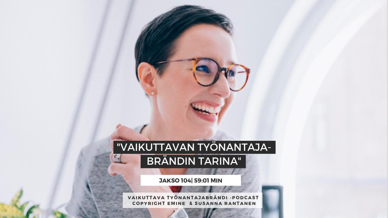 EMINENPODCASTJAKSO104-Vaikuttavan työnantajabrändin tarina