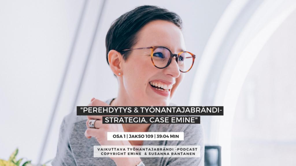EMINENPODCASTJAKSO109-Perehdytys osana työnantajabrändistrategiaa, case Emine, osa 1