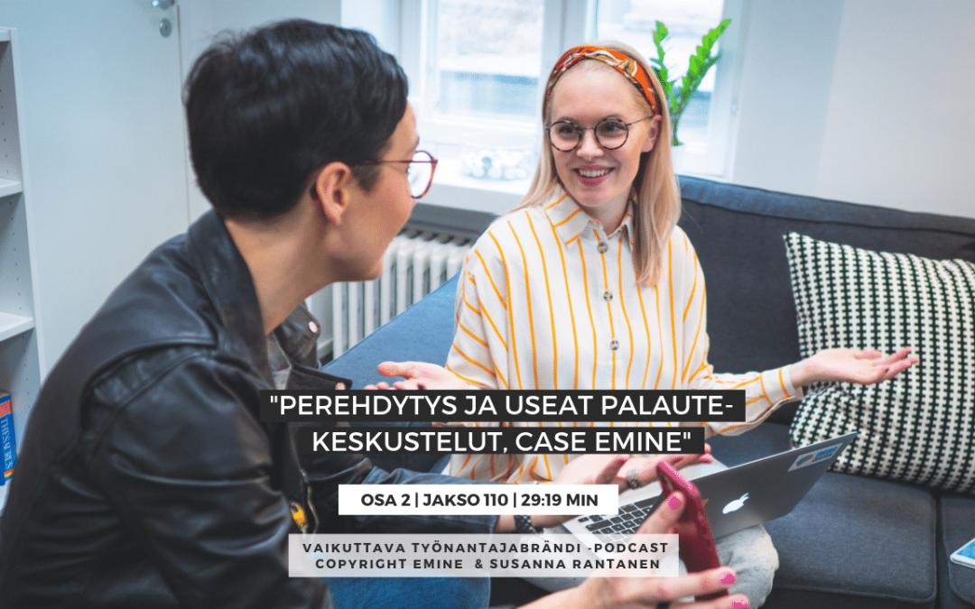 EMINENPODCASTJAKSO110-Perehdytys ja useat palautekeskustelut, case Emine, 2