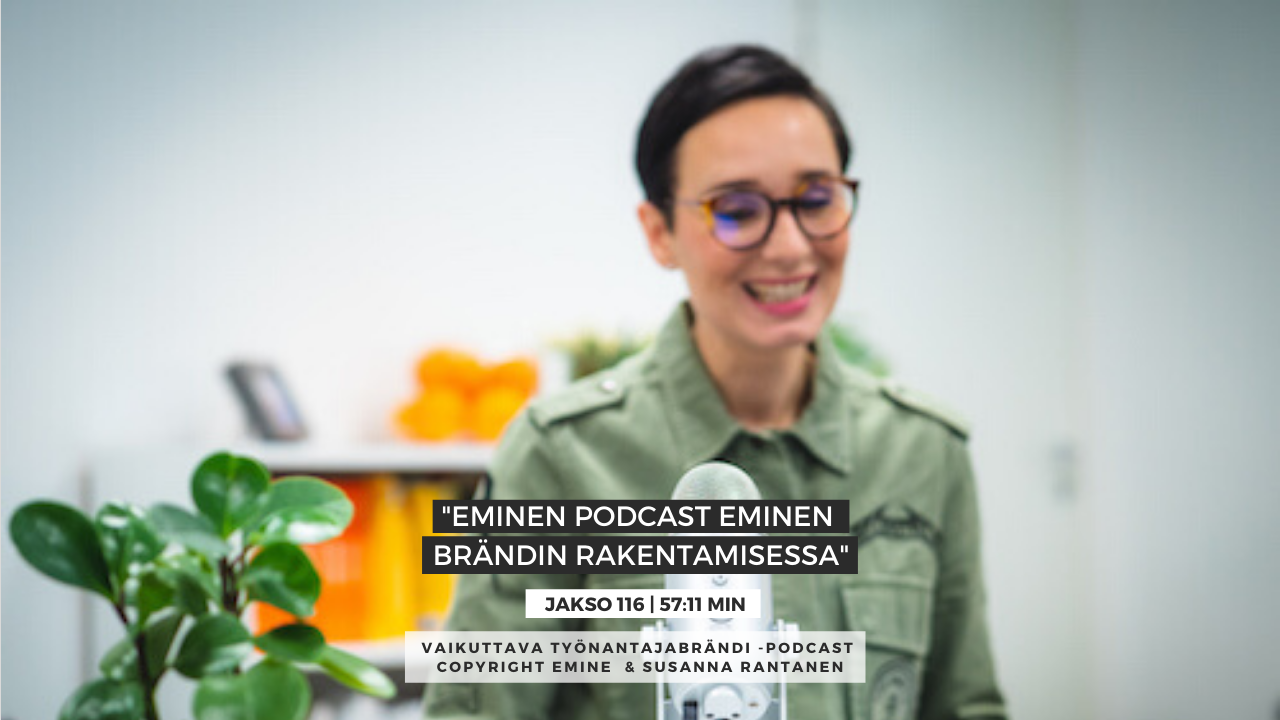 EMINENPODCASTJAKSO116-Eminen podcast Eminen brändin rakentamisessa