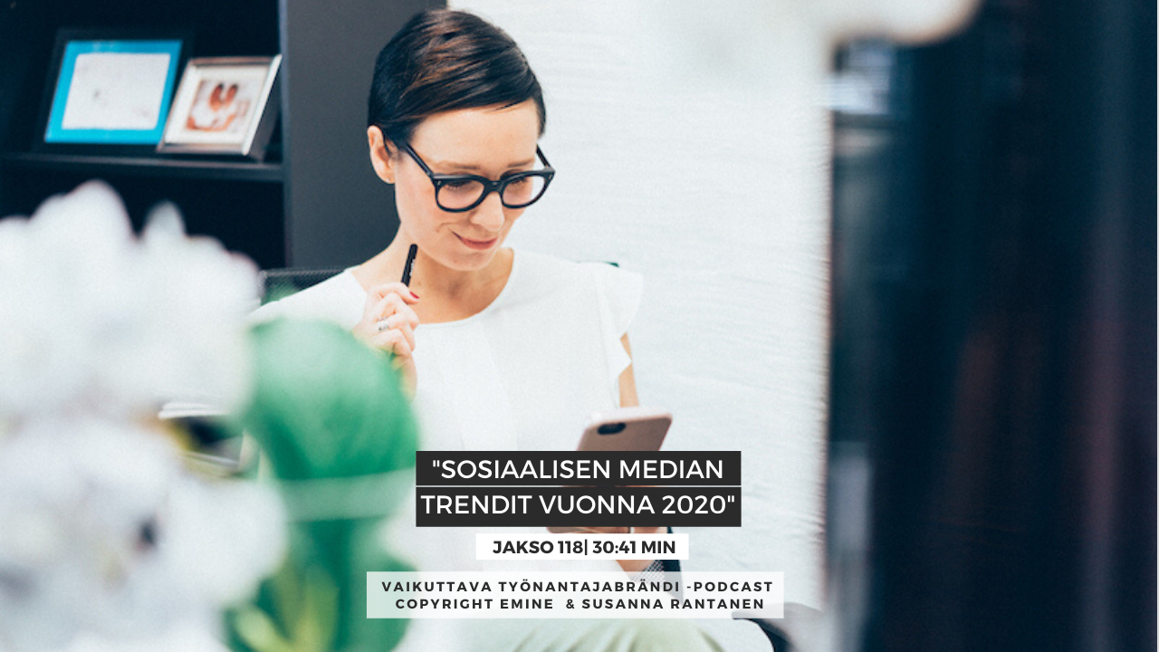 EMINENPODCASTJAKSO118-Sosiaalisen median trendit vuonna 2020
