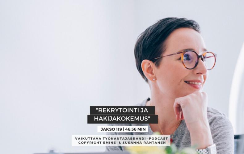 #119 Rekrytointi ja hakijakokemus | Vaikuttava Työnantajabrändi -podcast