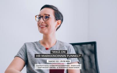 #122 HR-markkinoinnin funnel | Vaikuttava Työnantajabrändi -podcast