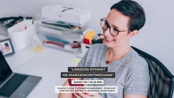 Linkedin-ryhmät HR-markkinointimediana Eminen podcast Vaikuttava Työnantajabrändi -podcast