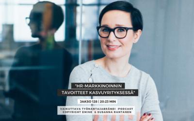 #128 Tärkeimmät HR-markkinoinnin tavoitteet kasvuyrityksessä | Eminen podcast