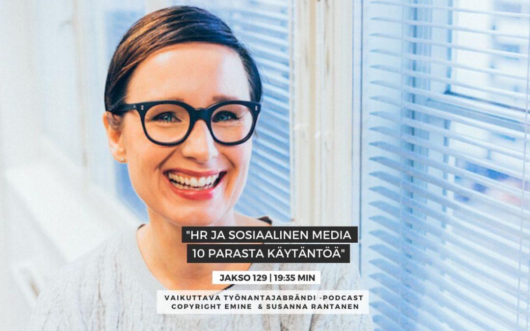 EMINENPODCASTJAKSO#129 HR ja sosiaalinen media - 10 parasta käytäntöä Eminen Vaikuttava Työnantajabrändi podcast