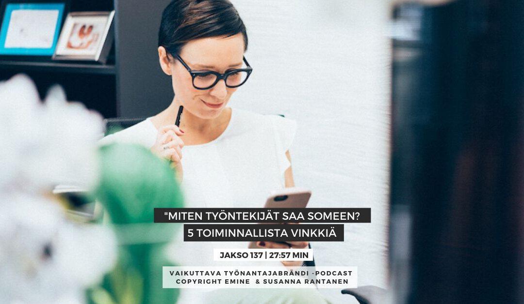 #137 Työntekijät sosiaalisessa mediassa, 5 vinkkiä | Eminen podcast