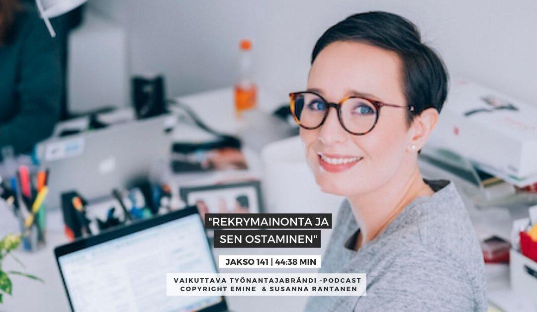 Eminen podcast #141 Rekrymainonta ja sen ostaminen Vaikuttava Työnantajabrändi -podcast