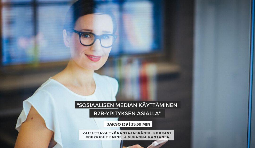 EMINENPODCASTJAKSO#139 Sosiaalisen median käyttäminen B2B-yrityksen asialla Vaikuttava Työnantajabrändi podcast