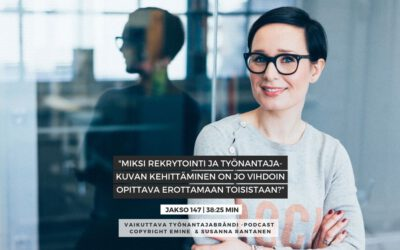 #147 Miksi rekrytointi ja työnantajakuvan kehittäminen on syytä erottaa toisistaan? | Eminen podcast