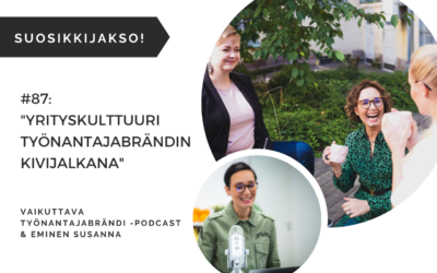 Yrityskulttuuri työnantajabrändin kivijalkana – Podcast jakso 87