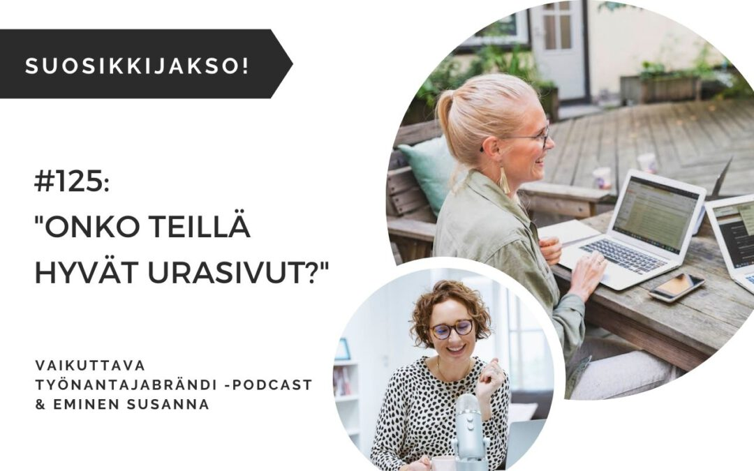 #125 Onko teillä hyvät urasivut?  | Vaikuttava Työnantajabrändi -podcast
